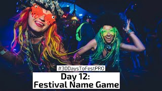 Festival Tip 12: The Name Game