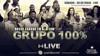 NOSSO SÁBADO EM CASA COM GRUPO 100% #Live #FiqueEmCasa CANTE #Comigo