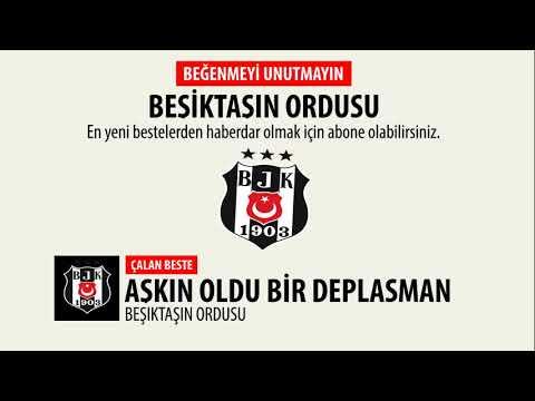 Beşiktaşın Ordusu  - Aşkın Oldu bir Deplasman - Beşiktaş Besteleri