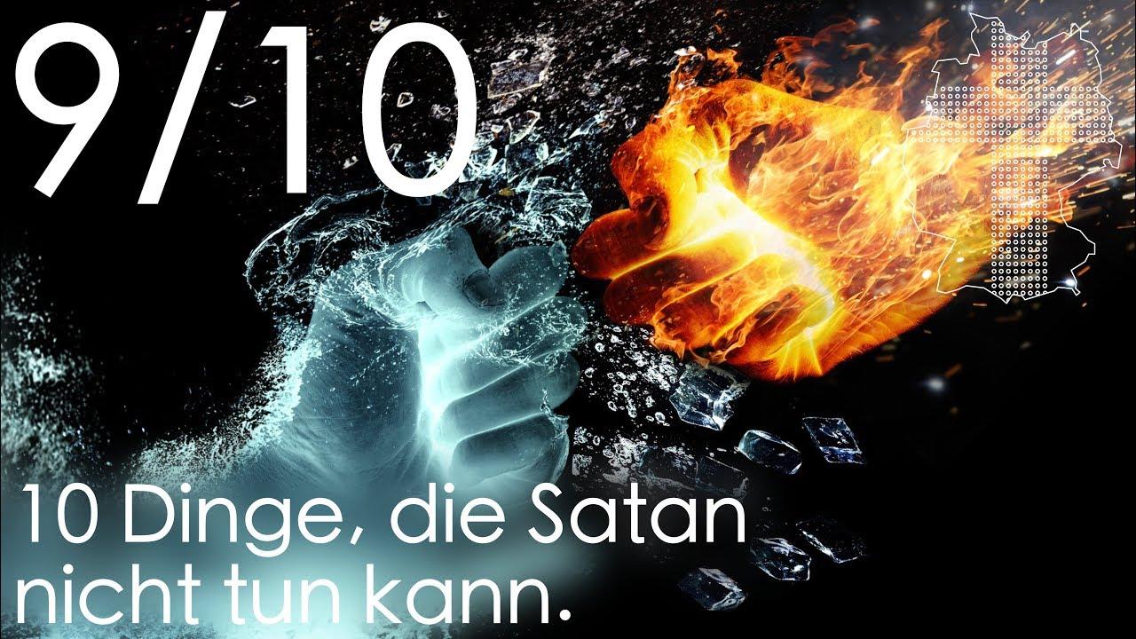 10 Dinge Die Satan Nicht Tun Kann 910 Deutschland Braucht Jesus
