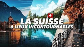 Visiter la Suisse : 6 lieux incontournables !
