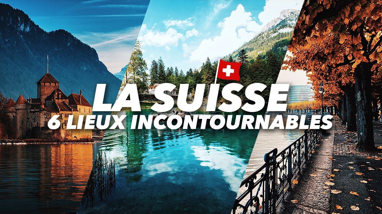Visiter La Suisse 6 Lieux Incontournables Youtube
