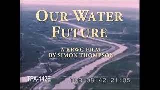 "Newsmakers 1020 - Simon Thompson Documentary ""Our Water Future"""