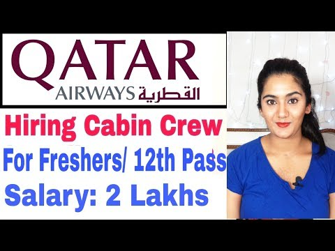 Qatar Airways 2019 Job Vacancy, Hiring Cabin Crew Freshers Boys & Girls