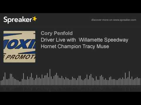 Driver Live with  Willamette Speedway Hornet Champion Tracy Muse (part 2 of 3)