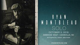 Ryan Montbleau Solo @ Ambrose West - Asheville, NC 10-3-2018