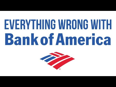 Everything Wrong With Bank of America
