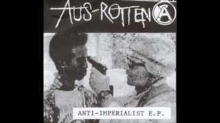 Aus-Rotten - Anti-Imperialist E.P. (Full Album)