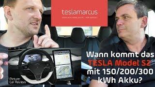 TESLA Model S2 mit 150/200/300 kWh Akku? Wann kommt es? Lasst uns diskutieren.