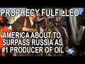 America about to Surpass Russia # 1 Producer of Oil; MIRACLE Oil Boom in America; Prophecy Fulfilled
