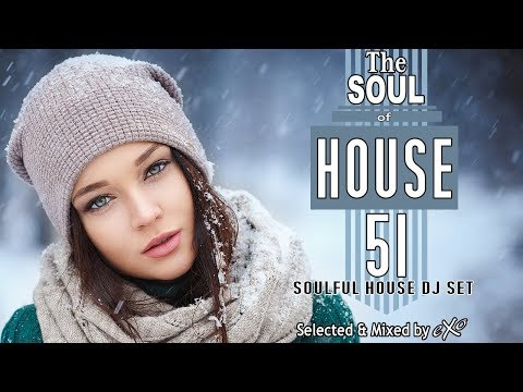 The Soul of House Vol. 51 (Soulful House Mix)