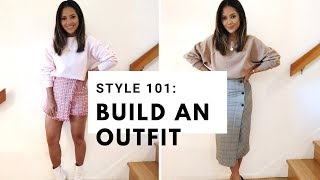 Style 101: Build an Outfit | GRWM | Curate, Maximize Wardrobe