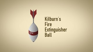 Kilburn's Fire Extinguisher Ball (or KFEB) is a cutting-edge piece ...