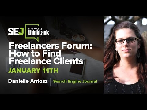 #SEJThinkTank: Freelancers Forum: How To Find Freelance Clients with Danielle Antosz