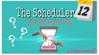 THE SCHEDULER (Life Reflection…