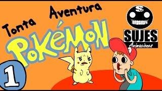 tonta aventura pokemon 1 sujes