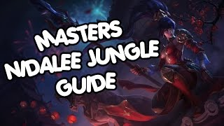 MASTERS Nidalee Jungle In-Depth Guide !