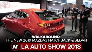 Walkaround the new 2019 Mazda3 Hatchback and Sedan | Close Look | 2018 LA Auto Show