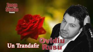 Ovidiu Rusu - Un Trandafir (Manele Vechi)
