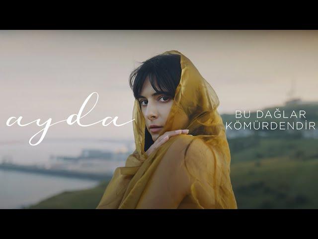 Ayda feat. Sermet Ağartan - Bu Dağlar Kömürdendir (Official Video) [2021]