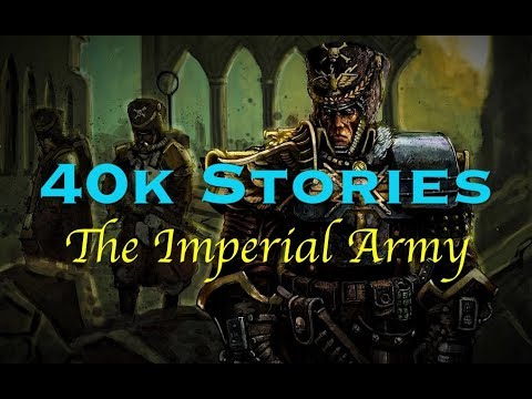40k Stories: The Imperial Army