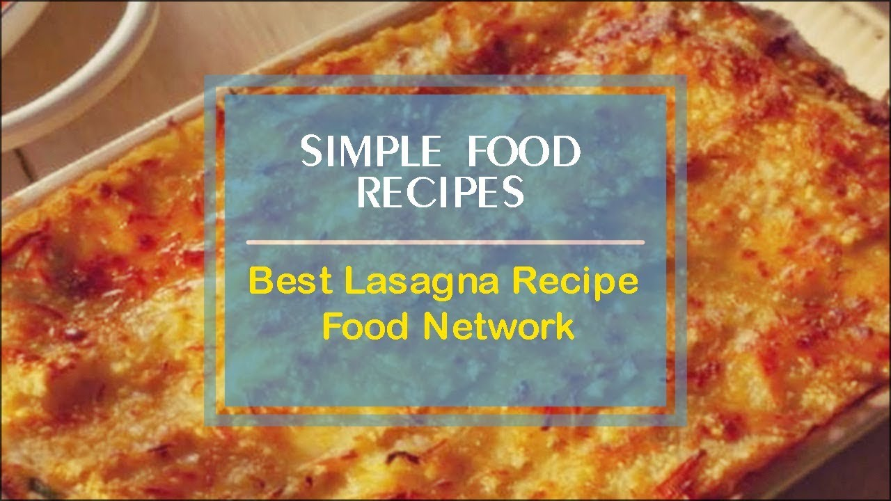 Best lasagna recipe food network youtube forumfinder Images