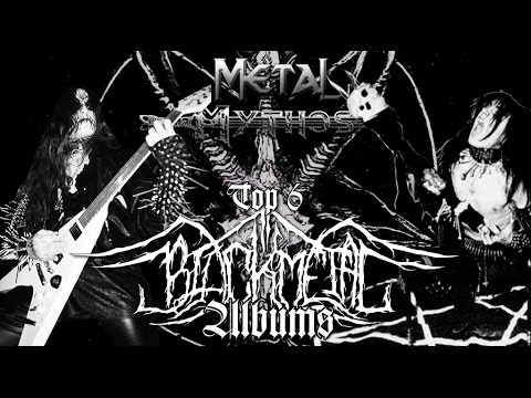 Metal Mythos Special: Top 6 BLACK METAL Albums