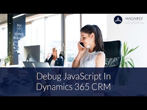 Debug Javascript in Dynamics 365 CRM V9.0 | Debug your Javascript using Web browsers
