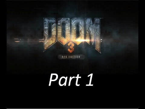 Doom 3 BFG Edition Walkthrough HD [No Commentary], [CC], [Codes/Recordings] Part 1 - Mars City