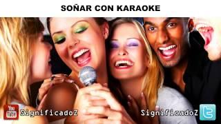 Significado de Soñar con Karaoke