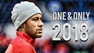 Neymar Jr. ● One and Only ● Invinsible Skills & Goals ● 2017/18 |HD
