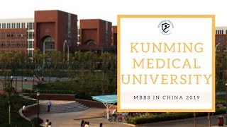 Kunming Medical University | MBBS Admission | MBBS in China