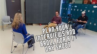 Kennen Sie Ihre Interviews zu Erstellen, B-Roll, die AUF EINE 1-Tages-Shooting
