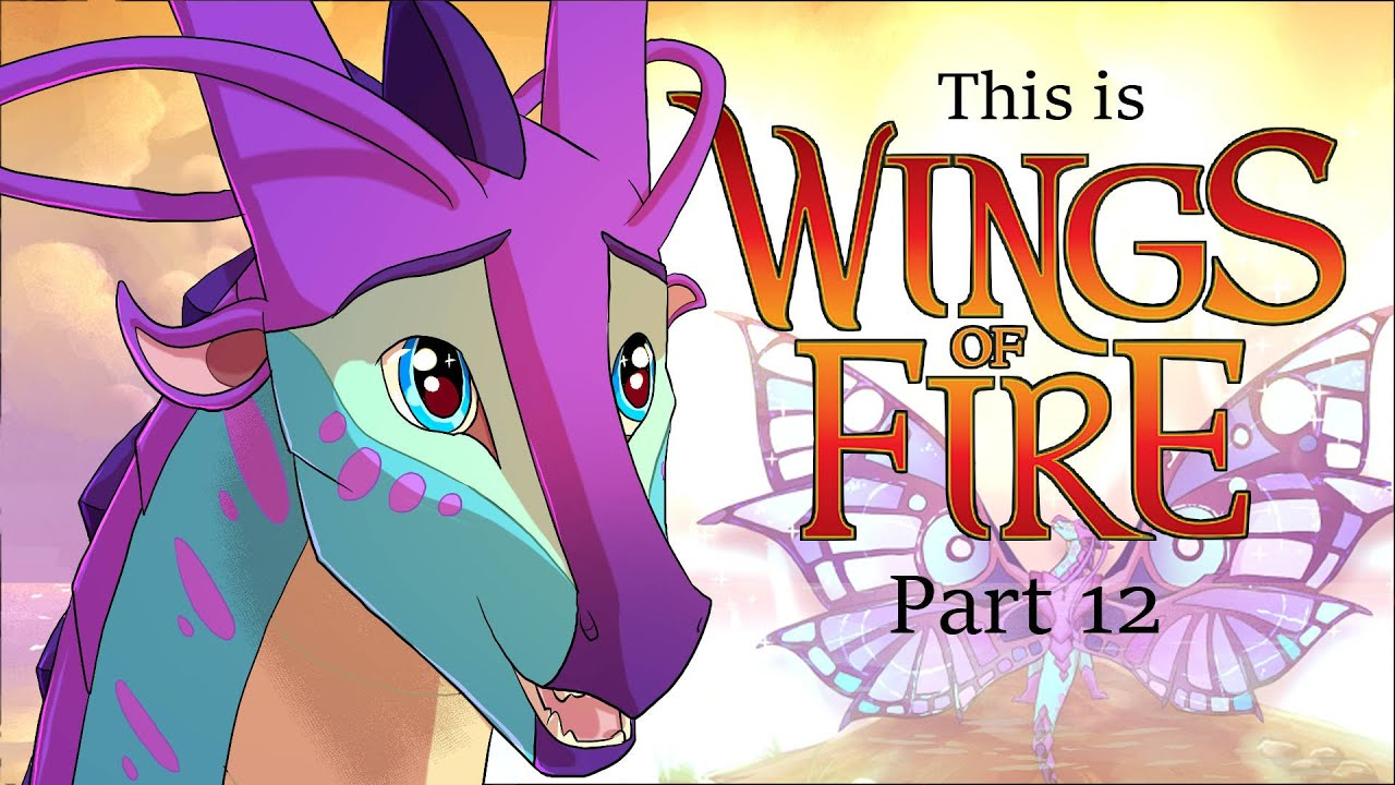 This Is Wings Of Fire - Part 12 (Blue)