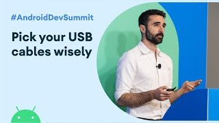 Pick Your USB Cables Wisely (Android Dev Summit '19)