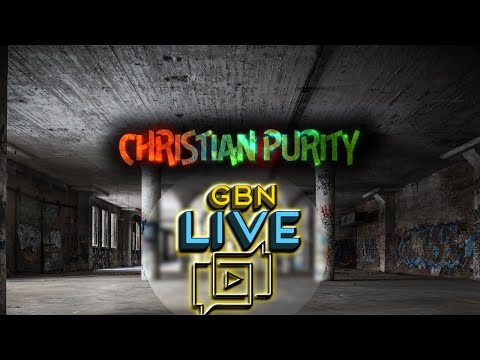 Christian Purity | Ep. 179 - GBN Live