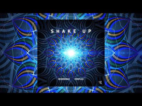 Reverence & Perplex - Shake Up (Original Mix)