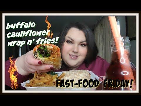 BUFFALO CAULIFLOWER WRAP N' FRIES FAST-FOOD FRIDAY CHATTY VEGAN MUKBANG