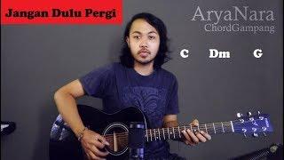 Chord Gampang (Jangan Dulu Pergi - Seventeen) by Arya Nara (Tutorial Gitar) Untuk Pemula