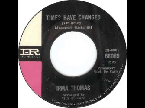 Irma Thomas. Times Have Changed (Imperial 66069,...