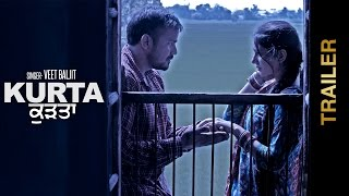 Official Trailer || KURTA || VEET BALJIT || AMANN GREWAL || New Punjabi Songs 2016