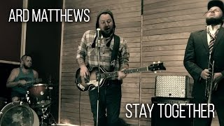 Ard Matthews - Stay Together (Official Video)