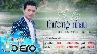 Vì lỡ thương nhau - Hoàng Việt Trang    Nhạc trữ tình tổng hợp