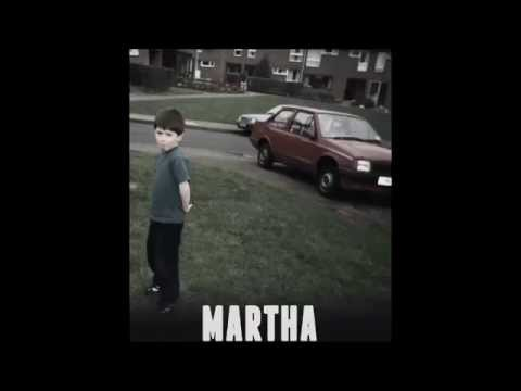 Martha- So sad (So sad)