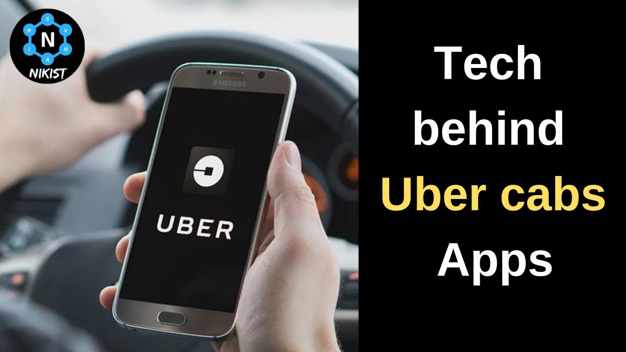 Tech behind uber cabs Apps|Nikist|