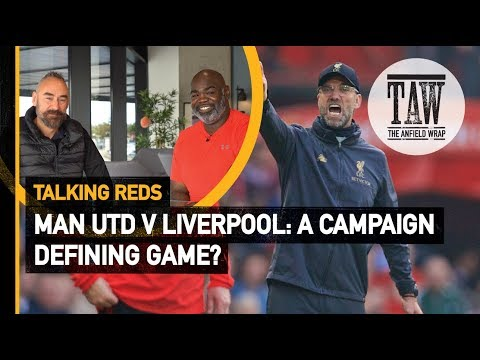 Manchester United v rpool: A Campaign Defining Game  Talking Reds