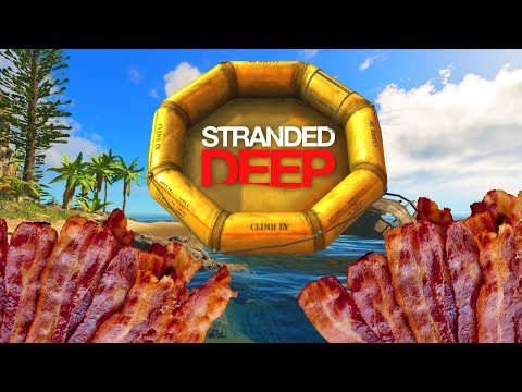 Stranded Deep 2017 - ISLAND BACON! - #5 Let's Play Stranded Deep Gameplay