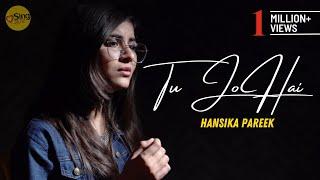 Tu Jo Hain   cover by Hansika Pareek   Sing Dil Se Unplugged   Mr. X   Emraan Hashmi   Ankit Tiwari
