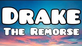 Drake - The Remorse (Lyrics + Sub español)
