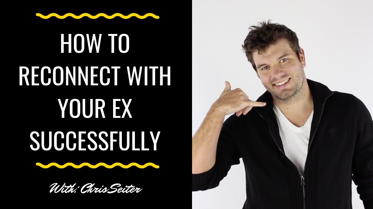 How to reconnect with an ex